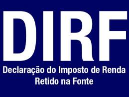 DIRF - declaração do imposto da renda retido na fonte.